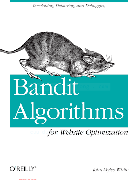 1449341330 {06DEF333} Bandit Algorithms for Website Optimization [White 2013-01-03].pdf