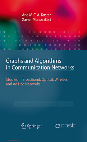 3642022499 {6AE193B4} Graphs and Algorithms in Communication Networks_ Studies in Broadband, Optical, Wireless... [Koster _ Munoz 2009-11-30].pdf