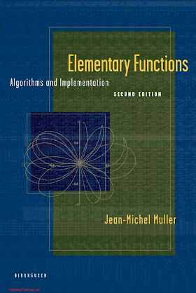0817643729 {CEBE121A} Elementary Functions_ Algorithms and Implementation (2nd ed.) [Muller 2005-10-24].pdf