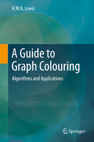 3319257285 {1C51F307} A Guide to Graph Colouring_ Algorithms and Applications [Lewis 2015-10-27].pdf