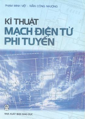 Kỹ Thuật Mạch Điện Tử Phi Tuyến - Phạm Minh Việt & Trần Công Nhượng, 326 Trang.pdf