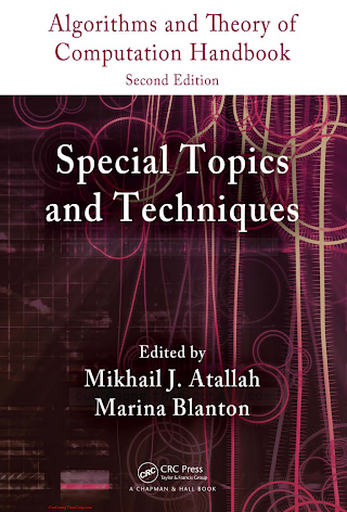 1584888202 {0D75ECB1} Algorithms and Theory of Computation Handbook_ Special Topics and Techniques (2nd ed.) [Atallah _ Blanton 2009-11-20].pdf