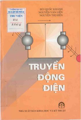 Truyền Động Điện (NXB Khoa Học Kỹ Thuật 2001) - Bùi Quốc Khánh & Nguyễn Văn Liễn, 314 Trang.pdf