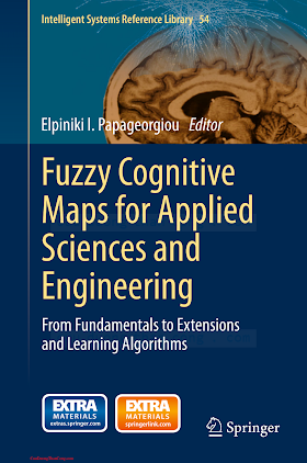 3642397387 {61E23588} Fuzzy Cognitive Maps for Applied Sciences and Engineering_ From Fundamentals to Extensions and Learning Algorithms [Papageorgiou 2013-12-17].pdf