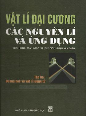 Vat ly dai cuong Tap 3 - Quang hoc va vat ly luong tu.pdf