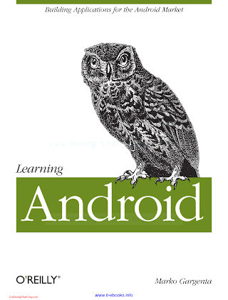1449390501 {16DE8423} Learning Android_ Building Applications for the Android Market [Gargenta 2011-03-28].pdf