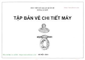 Tập bãn vẽ Chi Tiết Máy-Học viện Quân Sự Khoa Cơ Khí Hà Nội_Tập-bản-vẽ-chi-tiết-máy - Copy.pdf