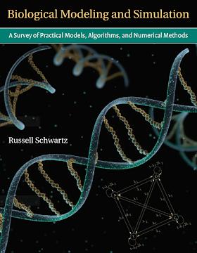 0262195844 {0ED09D8E} Biological Modeling and Simulation_ A Survey of Practical Models, Algorithms, and Numerical Methods [Schwartz 2008-07-25].pdf