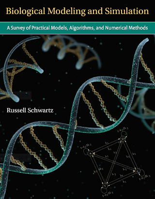 0262195844 {0ED09D8E} Biological Modeling and Simulation_ A Survey of Practical Models, Algorithms, and Numerical Methods [Schwartz 2008-07-25].pdf