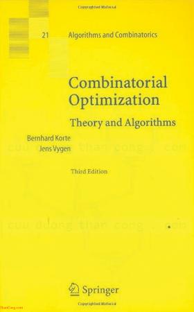 3540256849 {63191413} Combinatorial Optimization_ Theory and Algorithms (3rd ed.) [Korte _ Vygen 2005-09-01].pdf