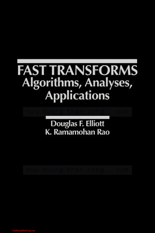 0122370805 {5A0BACD4} Fast Transforms_ Algorithms, Analyses, Applications [Elliott _ Rao 1983-02-11].pdf