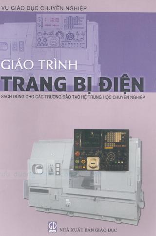 THCN.Giáo Trình Trang Bị Điện (NXB Giáo Dục 2005) - Nguyễn Văn Chất, 309 Trang.pdf