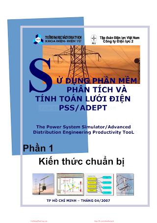 Sử Dụng Phần Mềm Phân Tích Và Tính Toán Lưới Điện PSS-ADEPT - Pgs. Ts. Nguyễn Hữu Phúc, 450 Trang.pdf