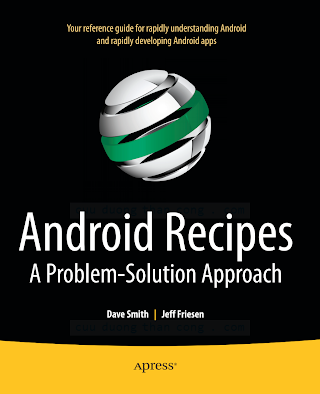 143023413X {CD5816D0} Android Recipes_ A Problem-Solution Approach [Smith _ Friesen 2011-05-01].pdf