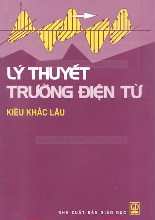 Lý Thuyết Trường Điện Tử - Kiều Khắc Lâu, 126 Trang.pdf