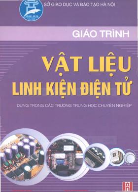 THCN.Giáo Trình Vật Liệu Linh Kiện Điện Tử (NXB Hà Nội 2005) - Ths.phạm Thanh Bình, 153 Trang.pdf