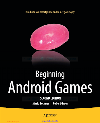 1430246774 {F88B6177} Beginning Android Games (2nd ed.) [Zechner _ Green 2012-11-05].pdf