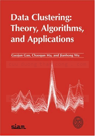 0898716233 {0038B0FB} Data Clustering_ Theory, Algorithms, and Applications [Gan, Ma _ Wu 2007-05-30].pdf