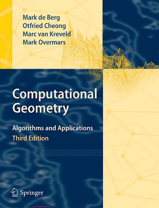 3540779736 {CE194803} Computational Geometry_ Algorithms and Applications (3rd ed.) [de Berg 2008-04-16].pdf