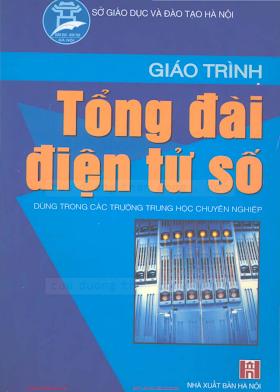 THCN.Giáo Trình Tổng Đài Điện Tử Số (NXB Hà Nội 2005) - Ks.Nguyễn Thị Thu Thủy, 249 Trang.pdf