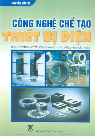 Công Nghệ Chế Tạo Thiết Bị Điện - Nguyễn Đức Sỹ, 286 Trang.pdf