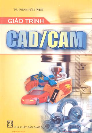 Giáo Trình Cad, Cam - TS. Phan Hữu Phúc, 174 Trang.pdf