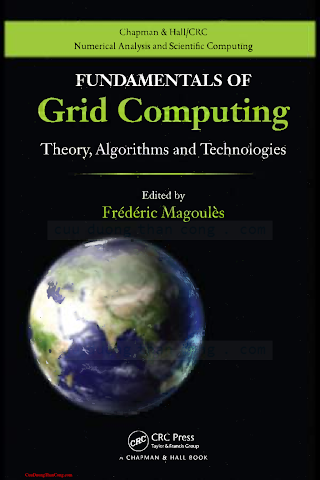 1439803676 {C75BFD2B} Fundamentals of Grid Computing_ Theory, Algorithms and Technologies [Magoulès 2009-12-23].pdf