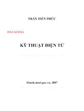 Bài Giảng Kỹ Thuật Điện Tử - Trần Tiến Phức, 238 Trang.pdf