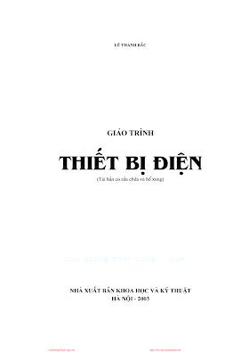 Giáo Trình Thiết Bị Điện (NXB Khoa Học Kỹ Thuật 2003) - Lê Thành Bắc, 212 Trang.pdf