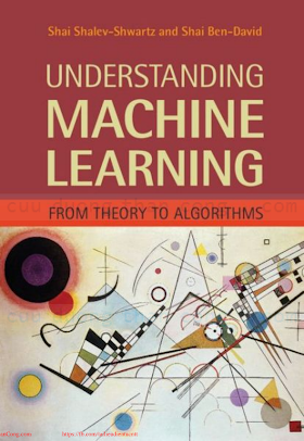 Understanding Machine Learning_ From Theory to Algorithms [Shalev-Shwartz _ Ben-David 2014-05-19].pdf