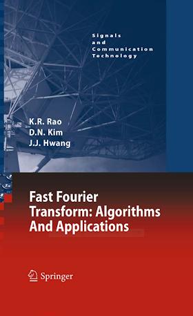 1402066287 {AE97810D} Fast Fourier Transform_ Algorithms and Applications [Rao, Kim _ Hwang 2010-10-07].pdf