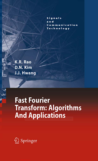 1402066287 {AE97810D} Fast Fourier Transform_ Algorithms and Applications [Rao, Kim _ Hwang 2010-10-07].pdf