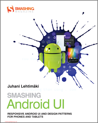 1118387287 {27827BBA} Smashing Android UI_ Responsive Android UI and Design Patterns for Phones and Tablets [Lehtimäki 2012-10-15].pdf