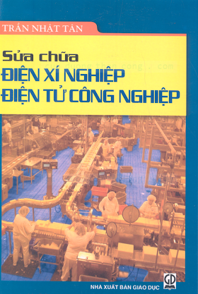 Sửa Chữa Điện Xí Nghiệp Điện Tử Công Nghiệp - Trần Nhật Lan, 353 Trang.pdf