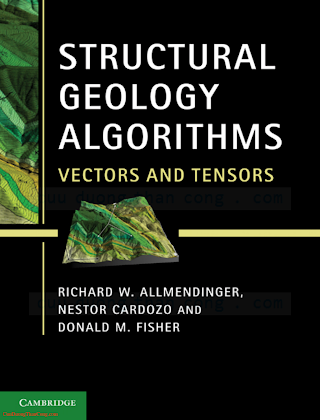 1107012007, 1107401380 {6125C02F} Structural Geology Algorithms_ Vectors and Tensors [Allmendinger, Cardozo _ Fisher 2012-01-16].pdf