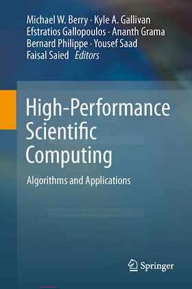 1447124367 {2CD2A0E8} High-Performance Scientific Computing_ Algorithms and Applications [Berry, Gallivan, Gallopoulos, Grama, Philippe, Saad _ Saied 2012-01-18].pdf