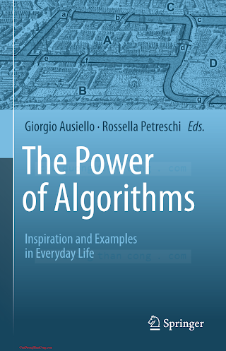 3642396518 {CC253BA0} The Power of Algorithms_ Inspiration and Examples in Everyday Life [Ausiello _ Petreschi 2013-11-22].pdf