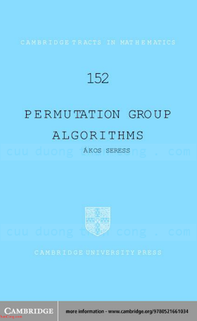 052166103X {732BC0AE} Permutation Group Algorithms [Seress 2003-03-17].pdf