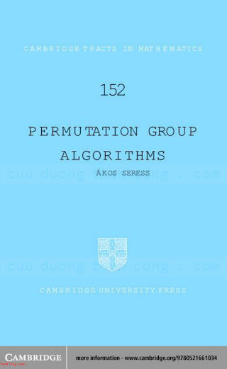 052166103X {732BC0AE} Permutation Group Algorithms [Seress 2003-03-17].pdf