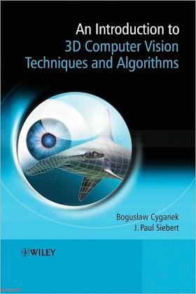 047001704X {6E0A3564} An Introduction to 3D Computer Vision Techniques and Algorithms [Cyganek _ Siebert 2009-02-09].pdf