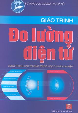 THCN.Giáo Trình Đo Lường Điện Tử (NXB Hà Nội 2005) - Vũ Xuân Giáp, 105 Trang.pdf