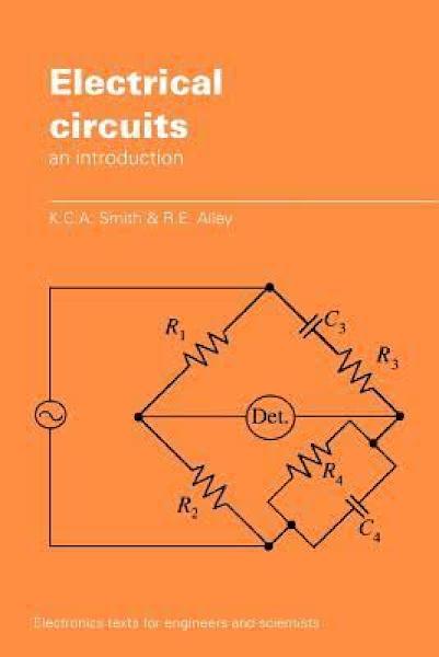 تحميل كتاب Electrical Circuits an Introduction By K.C.A. Smith and R.E. Alley.pdf - أساسيات الإلكترونيات