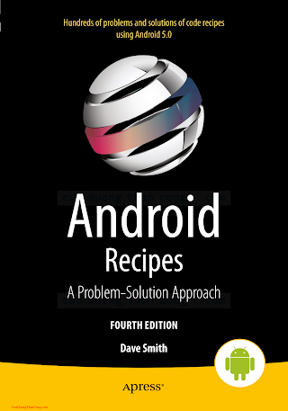 Apress Android Recipes, A Problem-Solution Approach for Android 5.0 4th (2015).pdf