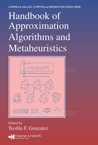 0262633248 {464277FE} Handbook of Approximation Algorithms and Metaheuristics [Gonzalez 2007-01-05].pdf