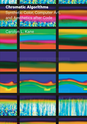022600273X {50AB09A9} Chromatic Algorithms_ Synthetic Color, Computer Art, and Aesthetics after Code [Kane 2014-08-13].pdf
