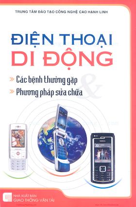 Điện Thoại Di Động Các Bệnh Thường Gặp & Phương Pháp Sửa Chữa - Nhiều Tác Giả, 156 Trang.pdf