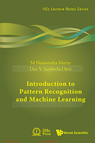 Introduction to Pattern Recognition and Machine Learning [Murty _ Devi 2014-09-30].pdf