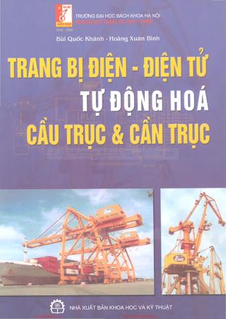 Trang Bị Điện-điện Tử, Tự Động Hóa Cầu Trục & Cần Trục - Bùi Quốc Khánh, 256 Trang.pdf