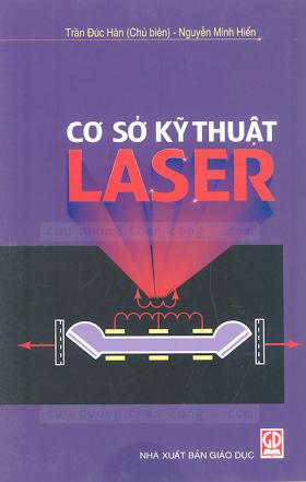 Cơ Sở Kỹ Thuật Laser - Pgs.Ts.Trần Đức Hân & Nguyễn Minh Hiển, 249 Trang.pdf
