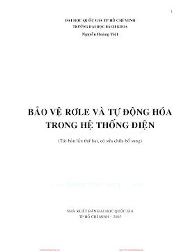 Bảo Vệ Rơle Và Tự Động Hóa Trong Hệ Thống Điện (NXB Đại Học Quốc Gia 2005) - Nguyễn Hoàng Việt, 492 Trang.pdf